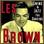 Les Brown Swing & Jazz For Dancing
