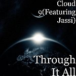 Cloud 9 Through It All (Feat. Jassi)
