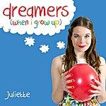 Juliette Dreamers (When I Grow Up)