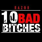 Razor 10 Bad Bitchs
