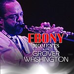 Grover Washington, Jr. Grover Washington, Jr. Interview With Ebony Moments (Live Interview)