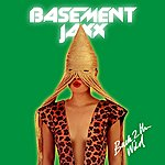 Basement Jaxx Back 2 The Wild (Remixes)