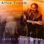 Artie Traum Letters From Joubée