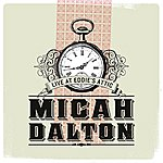 Micah Dalton Live At Eddie's Attic