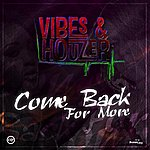 Vibes Come Back For More