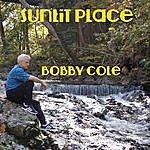 Bobby Cole Sunlit Place