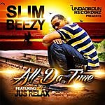 Slim Beezy All Da Time (Feat. Jus Relax)