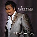 Juno Spiritually Yours Ep