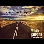 Mark Knight Road Sick Eyes