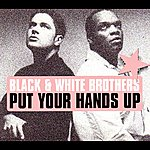 Black & White Brothers Put Your Hands Up Ep