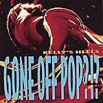 Kelly's Heels Gone Off Pop