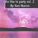 Ken Nunoo We Like To Party Vol. 2
