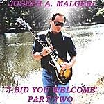 Joseph A. Malgeri I Bid You Welcome - Part Two