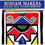 Miriam Makeba Eyes On Tomorrow