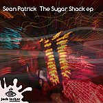 Sean Patrick The Sugar Shack Ep
