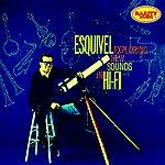 Esquivel Rarity Music Pop, Vol. 257 - Exploring New Sounds In Hi-Fi