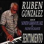 Rubén González Sentimiento (Feat. El Noneto Cubano De Jazz De Pucho Escalante)