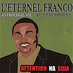 Franco Anthologie, Vol. 7 : Attention Na Sida (L'éternel Franco & Le Seigneur Rochereau)