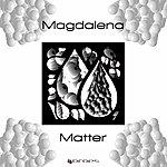 Magdalena Matter