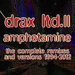 Thomas P. Heckmann Drax Ltd. II - Amphetamine (The Complete Remixes And Versions 1994-2012)