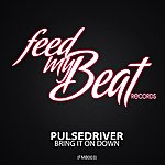 Pulsedriver Bring It On Down
