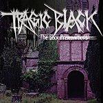 Tragic Black The Sixx Premonitions