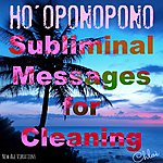 Chloé Ho'oponopono, Subliminal Messages For Cleaning