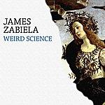 James Zabiela Weird Science