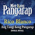 Rico Blanco Ang Tangi Kong Pangarap (Manalo, Matalo)