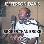 Jefferson Davis Broker Than Broke_ep