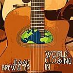 Jesse Brewster World Closing In