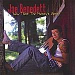 Joe Benedett Now That The Money's Gone