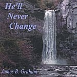 James B. Graham He'll Never Change
