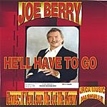 Joe Berry He'll Have To Go