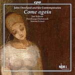 Anonymous Dowland & His Contemporaries: Come Again