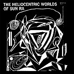 Sun Ra The Heliocentric Worlds Of Sun Ra, Vol. 1 (1965)