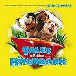 Mark Thomas Tales Of The Riverbank (Original Motion Picture Soundtrack)