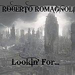 Roberto Romagnoli Lookin' For...
