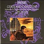 Sergio Vartolo Girolamo Cavazzoni: Intabulatura D'organo - Cioe Misse, Himni, Magnificat, Libro Secondo