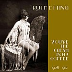 Ruth Etting You're The Cream In My Coffee (Original Recordings 1928 -1931)