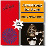 Louis Armstrong Armstrong For Even (Jazz Party)