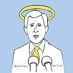 Bright Eyes When The President Talks To God