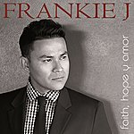 Frankie J Faith, Hope Y Amor