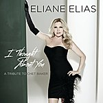 Eliane Elias I Thought About You (A Tribute To Chet Baker)