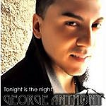 George Anthony Tonight Is The Night