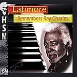 Latimore Latimore Remembers Ray Charles