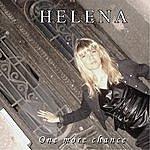 Helena One More Chance