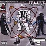 IV L.I.F.E. IV L.I.F.E. Tha' Album