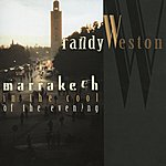 Randy Weston Marrakech In The Cool Of The Evening