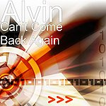 Alvin Can't Come Back Again